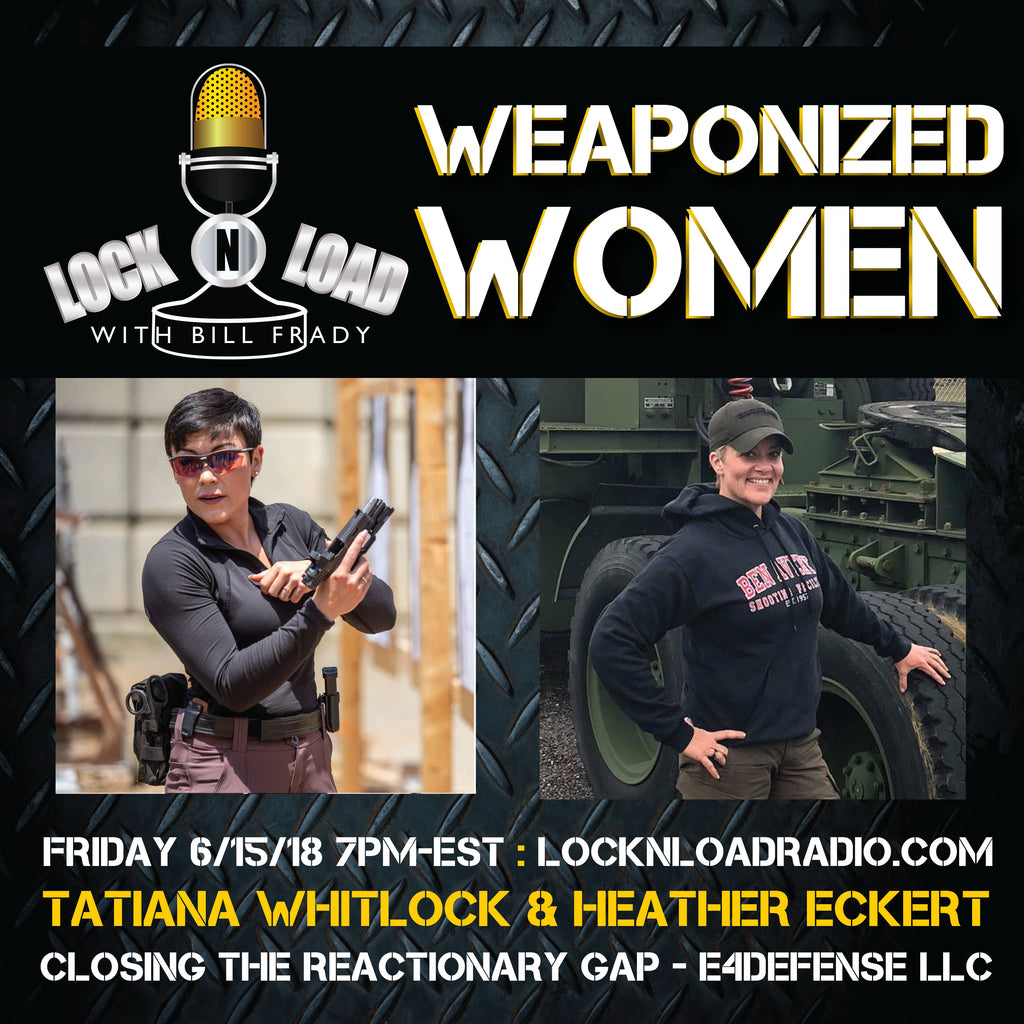 Episode 1388: Weaponized Woman with Tatiana Whitlock & Heather Eckert