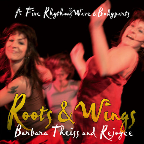 Barbara Theiss and Rejoyce - Roots & Wings