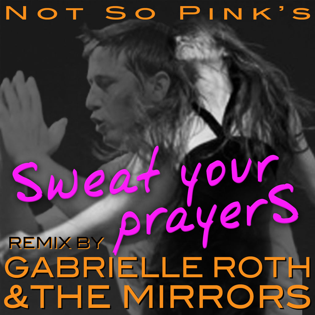 Gabrielle Roth & The Mirrors - Sweat Your Prayers REMIX