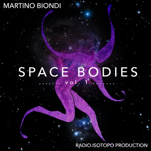 Martino Biondi - Space Bodies Vol. 1