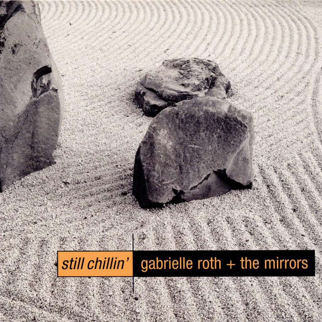 Gabrielle Roth & The Mirrors - Still Chillin' (CD)