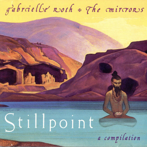 Gabrielle Roth & The Mirrors - Stillpoint (CD)