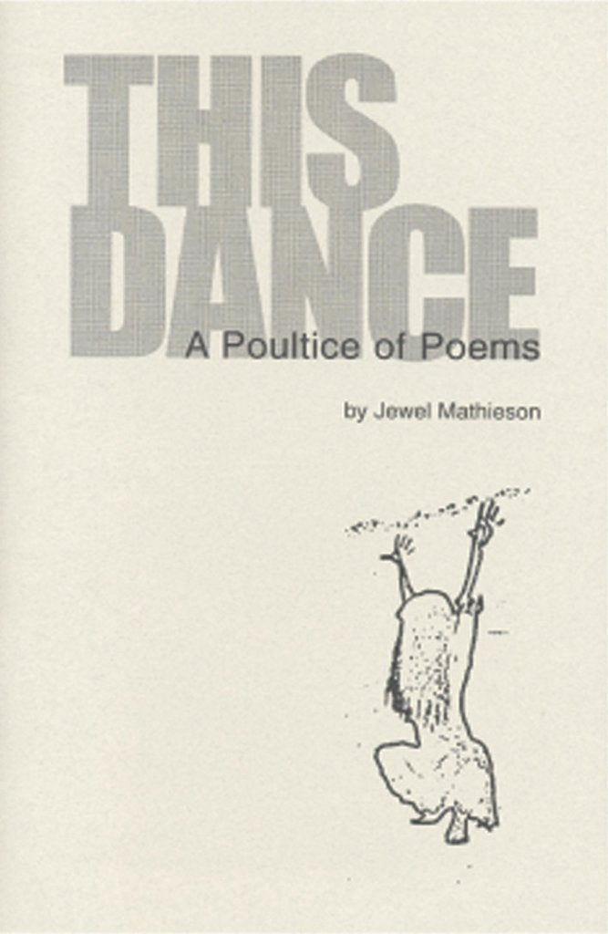 This Dance: A Poultice of Poems by Jewel Mathieson