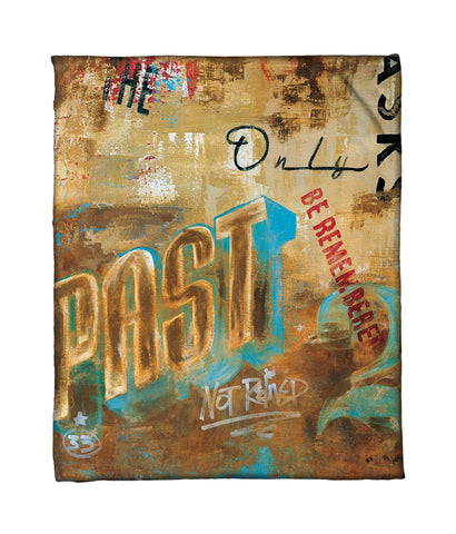"""The Past Only Asks"" Fleece Throw"