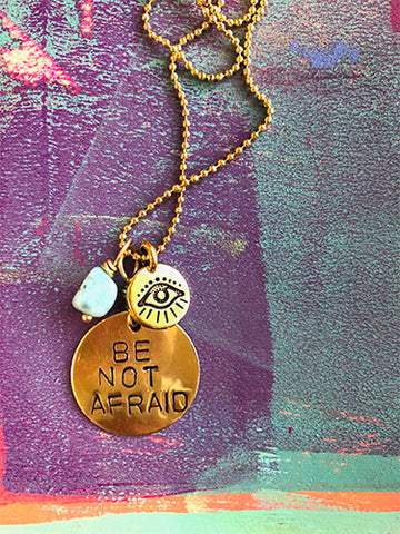 Be Not Afraid Necklace