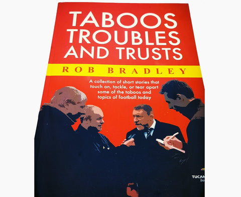 Taboos Troubles and Trusts - Rob Bradley (signed by the author)