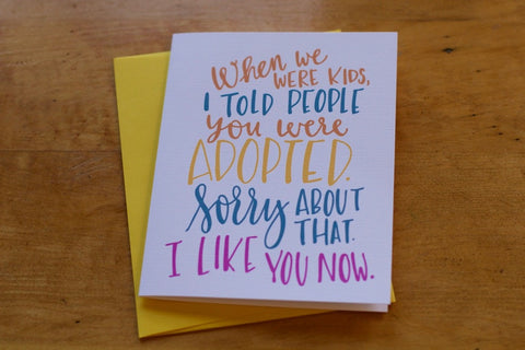 Card ~ Adopted When we were Kids