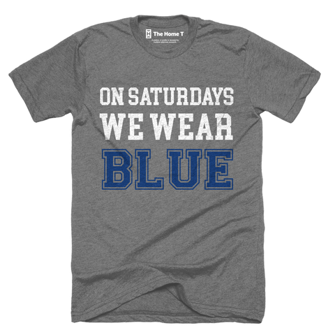 Home T On Saturdays We Wear Blue T-Shirt - Our Nation's Creations