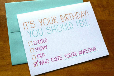 Card ~ It's Your Birthday! You Should Feel: