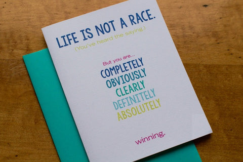 Life Is Not A Race. - Our Nation's Creations
