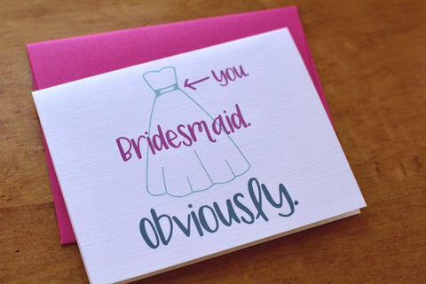 Card ~ you Bridesmaid obviously - Our Nation's Creations