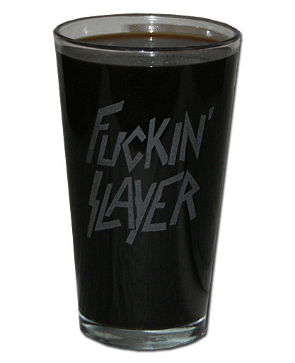 Fuckin Slayer Etched Pint Glass