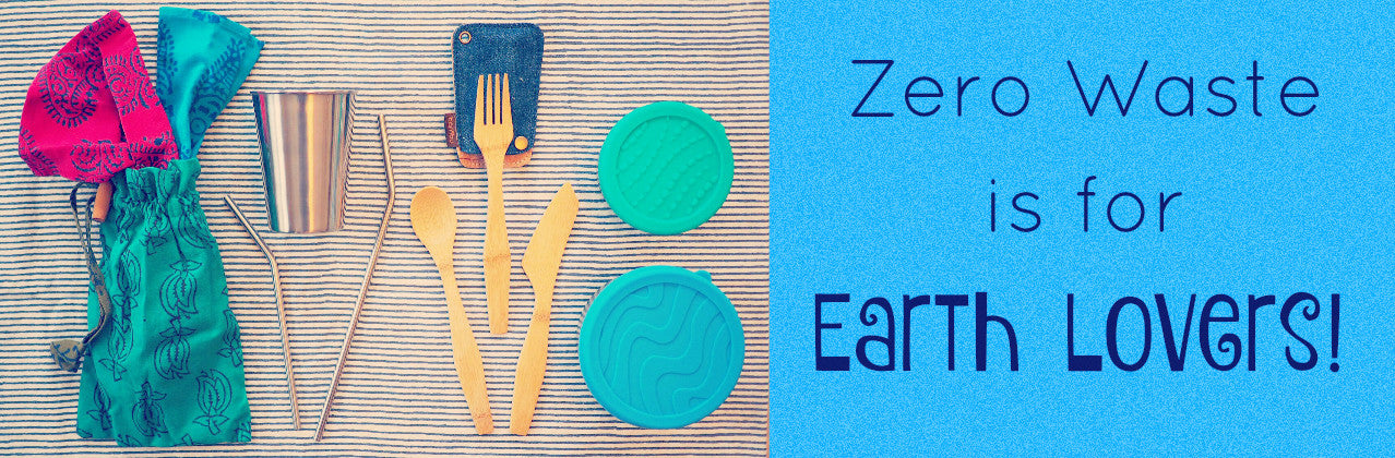 Zero Waste is for Earth Lovers