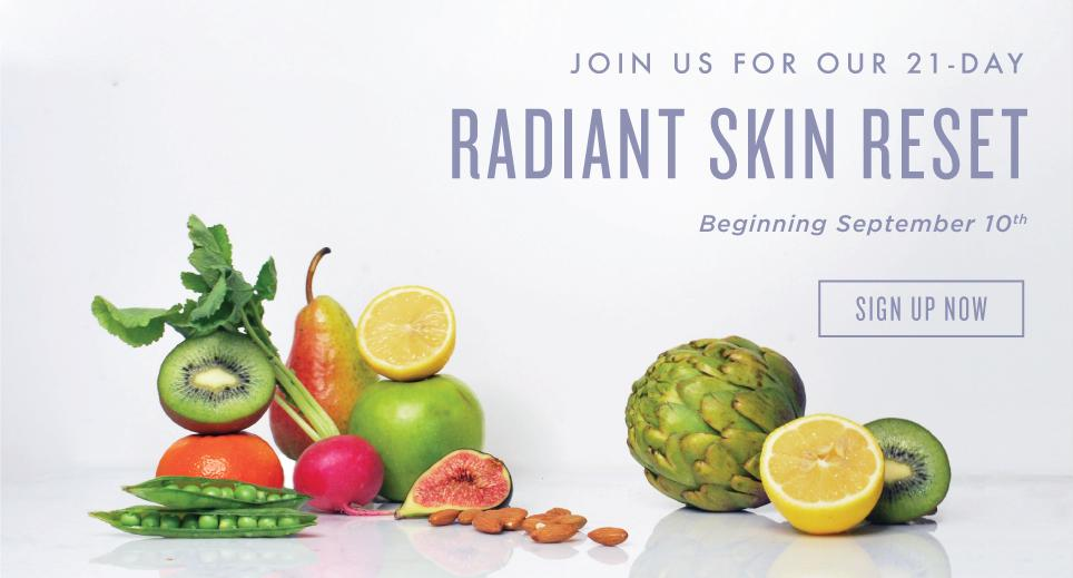 Join us for our 21-day Radiant Skin Reset
