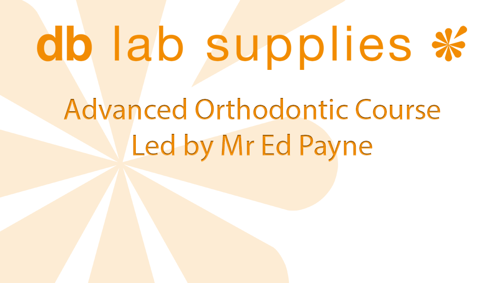Advanced Orthodontic Course - Sheffield