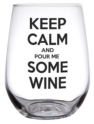 Keep Calm and Pour Me Some Wine Stemless Wine Glass