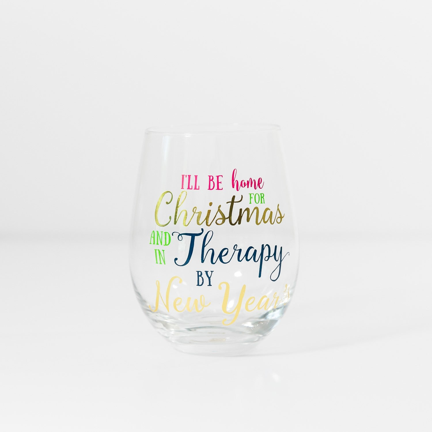 I'll be Home for Christmas and in Therapy by New Year's Stemless Wine Glass
