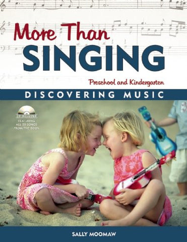 More Than Singing: Discovering Music in Preschool and Kindergarten