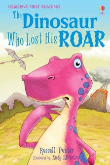 First Reading Level 3 The Dinosaur Who Lost His Roar