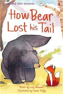 First Reading Level 2 How Bear Lost his Tail