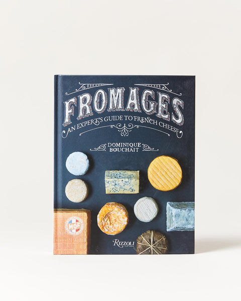 Fromages An Expert's Guide to French Cheese Book