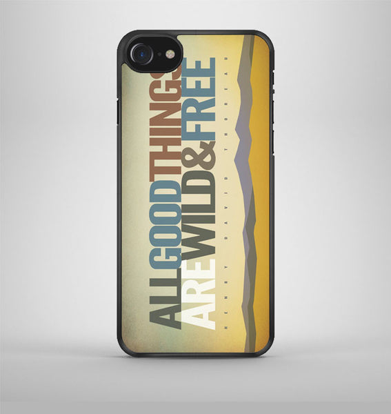 All Good Things Are Wild And Free iPhone 7 Case Avallen