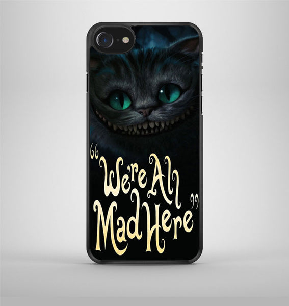Cat Cheshire Were All Mad Here iPhone 7 Case Avallen