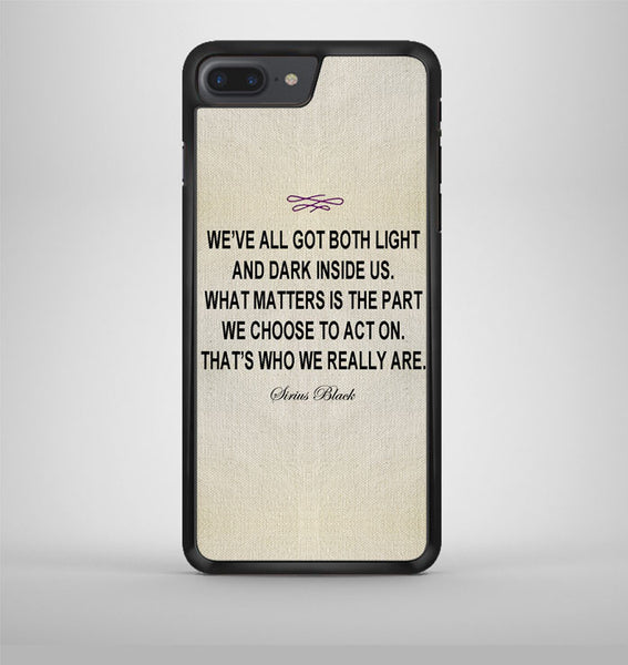 Harry Potter Sirius Black Quote iPhone 7 Plus Case Avallen