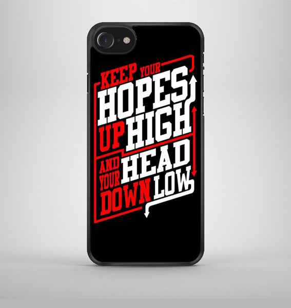 Keep Hopes High and Head Down Low Quote iPhone 7 Case Avallen
