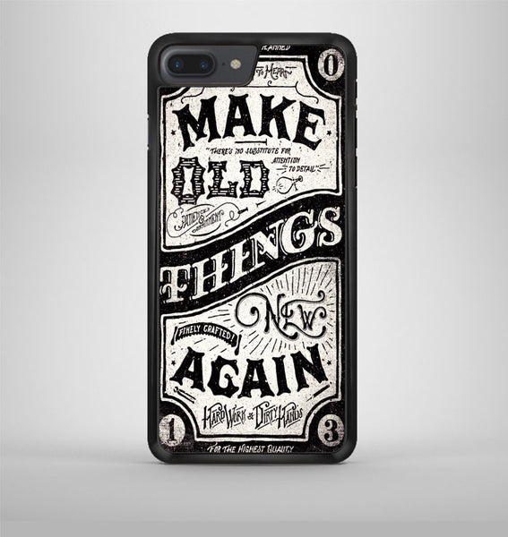 Make Old Things New Again 2 iPhone 7 Plus Case Avallen