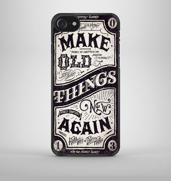 Make Old Things New Again iPhone 7 Case Avallen