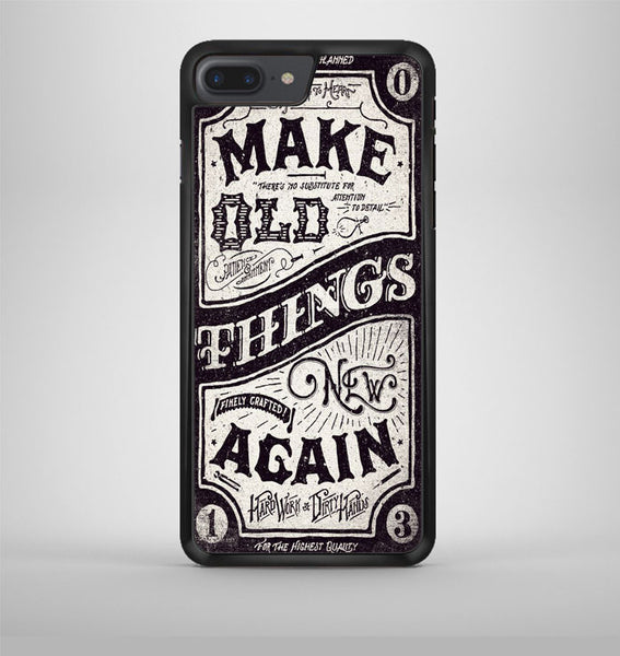 Make Old Things New Again iPhone 7 Plus Case Avallen