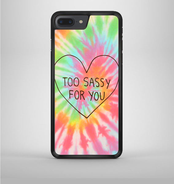 Too Sassy For You iPhone 7 Plus Case Avallen