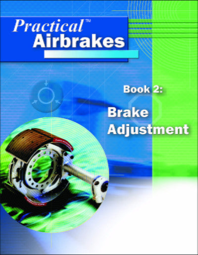 Practical Airbrakes - Book 2: Brake Adjustment