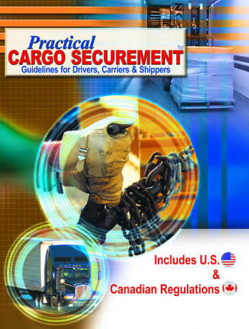 Practical Cargo Securement – Guidelines for Drivers, Carriers and Shippers