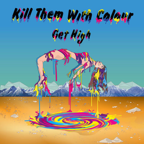 Kill Them With Colour - Get High (EP)