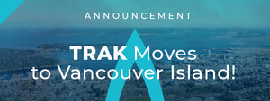 Announcement: TRAK Moves to Vancouver Island!