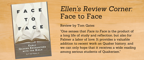 Ellen's Review Corner: Face to Face: Early Quaker Encounters with the Bible