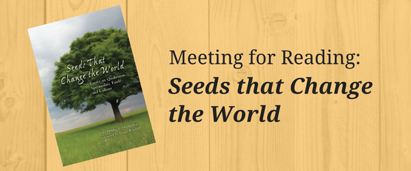 Meeting for Reading: Seeds that Change  the World