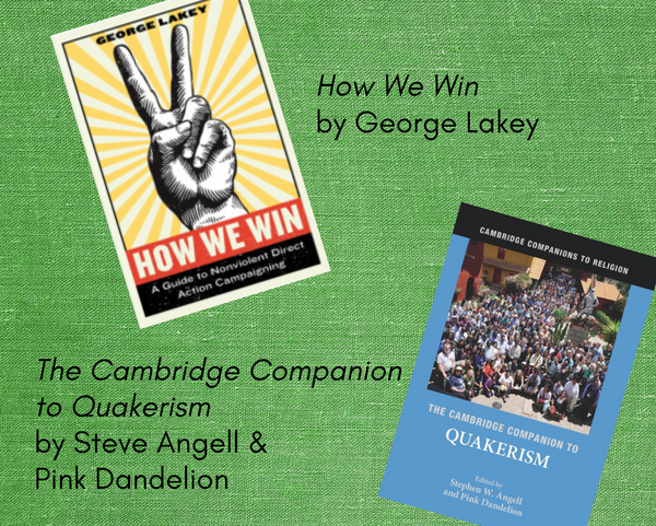 How We Win and The Cambridge Companion to Quakerism