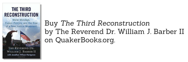 Buy The Third Reconstruction by The Reverend Dr. William J. Barber II on QuakerBooks.org now