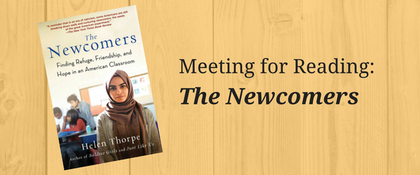 The Newcomers: Finding Refuge, Friendship, and Hope in an American Classroom. By Helen Thorpe. Scribner, 2017.