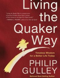 Living the Quaker Way by P. Gulley - paperback