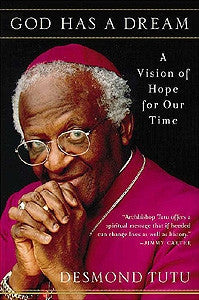 God Has a Dream: A Vision for Hope for our Times