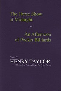 Horse Show at Midnight and an Afternoon of Pocket Billiards - Poems