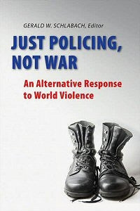 Just Policing not War