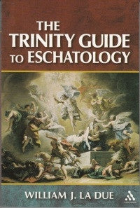 Trinity Guide to Eschatology