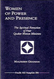 Women of Power and Presence: the Spiritual formation of Four Quaker Women Ministers