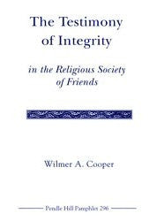 The Testimony of integrity in the Religious Society of Friends