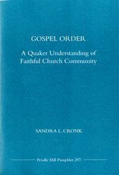 Gospel Order: A Quaker Understanding of Faithful Church Community